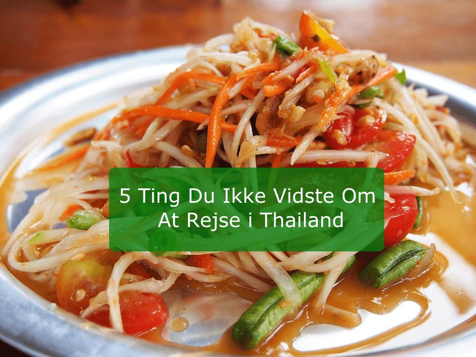 5 ting du ikke vidste om at rejse i Thailand